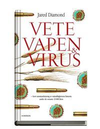 Vete, vapen och virus : en kort sammanfattning av m�nsklighetens historia under de senaste 13000 �ren (kartonnage)