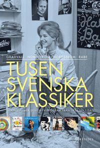 Tusen svenska klassiker : b�cker filmer skivor tv-program fr�n 1956 till i dag (h�ftad)