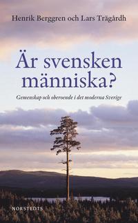 �r svensken m�nniska? : gemenskap och oberoende i det moderna Sverige (pocket)
