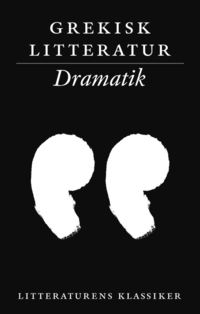 Grekisk litteratur: Dramatik (e-bok)