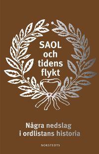 SAOL och tidens flykt : n�gra nedslag i ordlistans historia (kartonnage)