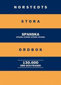 Norstedts stora spanska ordbok : spansk-svensk/svensk-spansk 130 000 ord och fraser (kartonnage)