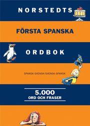Norstedts första spanska ordbok : spansk-svensk/svensk-spansk 5000 ord och fraser