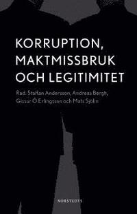 Korruption, maktmissbruk och legitimitet (h�ftad)
