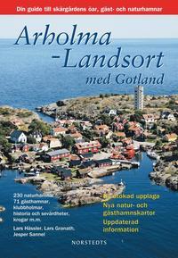 Arholma-Landsort med Gotland : din guide till sk�rg�rdens �ar, g�st- och naturhamnar (h�ftad)
