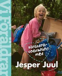 F�r�ldracoachning med Jesper Juul (inbunden)