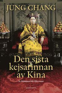Den sista kejsarinnan av Kina (inbunden)