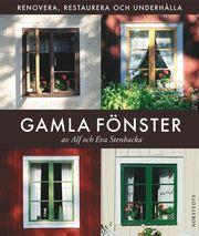 Gamla fönster : renovera restaurera och underhålla