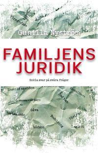 Familjens juridik : enkla svar p� sv�ra fr�gor (inbunden)