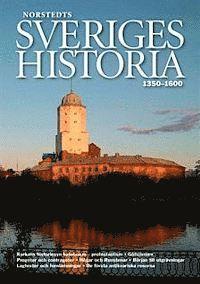 Sveriges historia : 1350-1600 (inbunden)