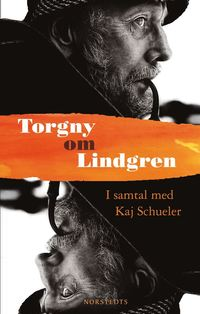 Torgny om Lindgren : samtal med Kaj Schueler (inbunden)