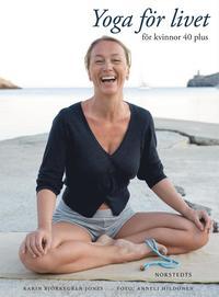 Yoga f�r livet : f�r kvinnor 40 plus (inbunden)
