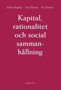 Kapital, rationalitet och social sammanh�llning : en introduktion till klassisk samh�llsteori (pocket)