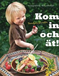 Kom in och �t! : familjens favoriter (ljudbok)