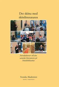 Det sk�na med sk�nlitteraturen. 1, Introduktioner till den samtida litteraturen p� Nobelbiblioteket (h�ftad)