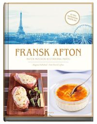 Fransk afton : maten, musiken bistroerna, Paris (inbunden)