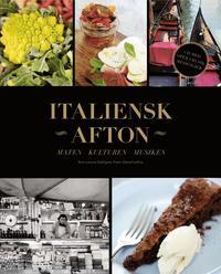 Italiensk afton : maten - kulturen - musiken (inbunden)