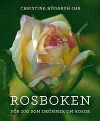 Rosboken : f�r dig som dr�mmer om rosor (h�ftad)