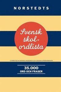 Svensk skolordlista : 35.000 ord och fraser (h�ftad)
