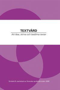 Textv�rd : att l�sa, skriva och bed�ma texter (h�ftad)