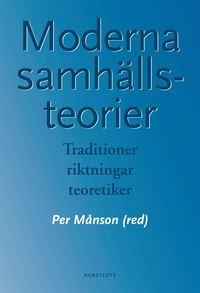 Moderna samh�llsteorier : traditioner, riktningar, teoretiker (h�ftad)
