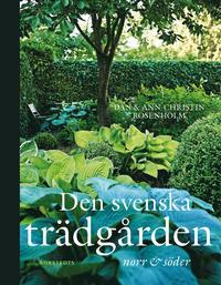 Den svenska tr�dg�rden : norr till s�der (inbunden)