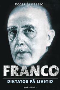 Franco : diktator p� livstid (inbunden)