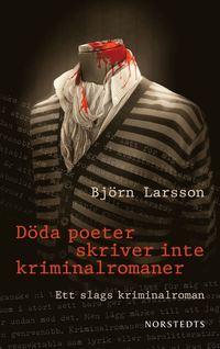 D�da poeter skriver inte kriminalromaner : ett slags kriminalroman (pocket)