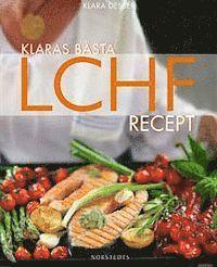Klaras b�sta LCHF-recept (inbunden)