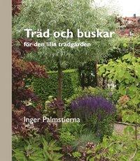 Tr�d och buskar - f�r den lilla tr�dg�rden (inbunden)