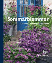 Sommarblommor - f�rnya i rabatter och krukor (inbunden)