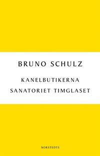Kanelbutikerna/Sanatoriet Timglaset (e-bok)