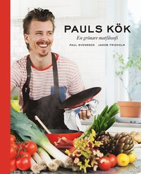 Pauls k�k : en gr�nare matfilosofi (inbunden)