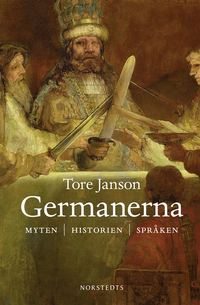 Germanerna : myten, historien, spr�ken (inbunden)