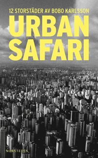 Urban safari : 12 storst�der (pocket)