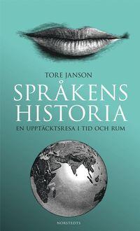 Spr�kens historia : en uppt�cktsresa i tid och rum (inbunden)