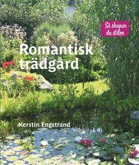 Romantisk tr�dg�rd (inbunden)