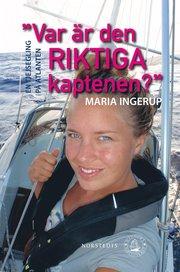 Bokomslag Var är den riktiga kaptenen? : en tjejsegling på Atlanten (inbunden)