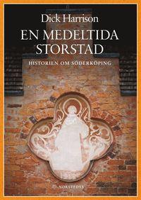 En medeltida storstad : historien om S�derk�ping (inbunden)