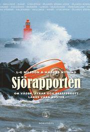 Sjörapporten : om väder fyrar och skeppsbrott längs våra kuster