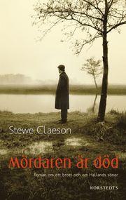 Mördaren är död : roman om ett brott och om Hallands söner (inbunden)