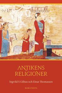 Antikens religioner : Mellan�sterns och medelhavsomr�dets religioner (inbunden)