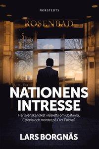 Nationens intresse : har svenska folket vilseletts om ub�tarna, Estonia och mordet p� Olof Palme? (e-bok)