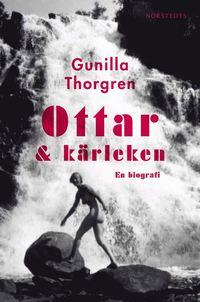 Ottar och k�rleken : en biografi (inbunden)