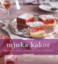 Mjuka kakor : brownies, rutor, cheesecake och kladdkaka (inbunden)