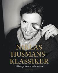 Niklas husmansklassiker : 100 recept du bara m�ste kunna (inbunden)