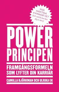 Powerprincipen:Framg�ngsformeln som lyfter din karri�r (h�ftad)