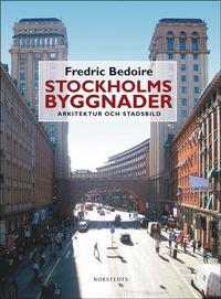 Stockholms byggnader : arkitektur och stadsbild (inbunden)