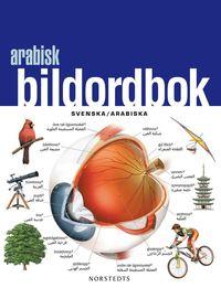 Arabisk bildordbok : Svenska/Arabiska (h�ftad)