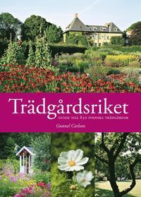 Tr�dg�rdsriket : guide till 850 svenska tr�dg�rdar (inbunden)